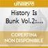 History Is Bunk Vol.2