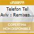 TELEFON TEL AVIV : REMIXES COMPILED