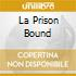LA PRISON BOUND