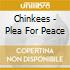 Chinkees - Plea For Peace