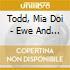 Todd, Mia Doi - Ewe And The Eye