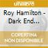 Roy Hamilton - Dark End Street 1963/69