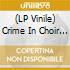 (LP VINILE) LP - CRIME IN CHOIR       - TRUMPERY METIER