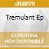 TREMULANT EP