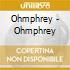 Ohmphrey - Ohmphrey