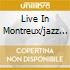 LIVE IN MONTREUX/JAZZ FESTIVAL (2CD)