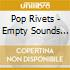 CD - POP RIVETS - EMPTY SOUNDS FROM ANARCHY...