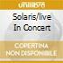 SOLARIS/LIVE IN CONCERT
