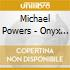 Michael Powers - Onyx Root