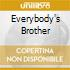 EVERYBODY'S BROTHER