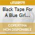 Black Tape For A Blue Girl - Before The Building Fell