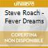 Steve Roach - Fever Dreams