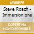 Steve Roach - Immersion:one