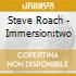 Steve Roach - Immersion:two