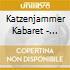 Katzenjammer Kabaret - Grand Guignol & Varietes
