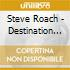 Steve Roach - Destination Beyond