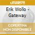 Erik Wollo - Gateway