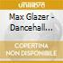 Max Glazer - Dancehall Classics