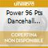 Power 96 Pts Dancehall Reggaeton
