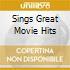 SINGS GREAT MOVIE HITS