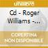 CD - ROGER WILLIAMS       - TILL/NEAR YOU
