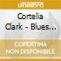Cortelia Clark - Blues In The Street