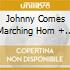 JOHNNY COMES MARCHING HOM + 5 B.T.