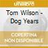Tom Wilson - Dog Years