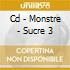 CD - MONSTRE - SUCRE 3