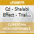 CD - SHALABI EFFECT - TRIAL OF ST-ORANGE
