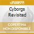CYBORGS REVISITED