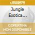 Jungle Exotica Vol.1