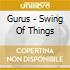 Gurus - Swing Of Things