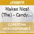 Makes Nice!,the - Candy Wrapper & Twelve Other Songs