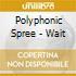 Polyphonic Spree - Wait