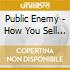 Public Enemy - How You Sell Soul To A Souless People...