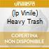 (LP VINILE) HEAVY TRASH