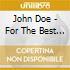 John Doe - For The Best Of Us