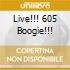 LIVE!!! 605 BOOGIE!!!