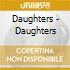 Daughters - Daughters