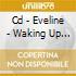 CD - EVELINE              - WAKING UP BEFORE DAWN