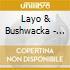Layo & Bushwacka - Night Works