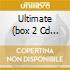 ULTIMATE  (BOX 2 CD + 1 DVD)