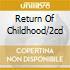 RETURN OF CHILDHOOD/2CD