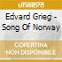 Edvard Grieg - Song Of Norway