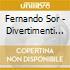 Sor Fernando - Divertimenti N.1 > N.6 Op.1, 6 Divertimenti Op.2, Theme Varie' Et Un Menuet Op.3