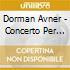 Dorman Avner - Concerto Per Mandolino, Piccolo Concerto, Concerto Grosso