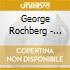 George Rochberg - Opere Per Pianoforte, Vol.1: Circles Of Fire