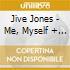 Jive Jones - Me, Myself + I