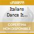 ITALIANS DANCE IT BETTER VOL.1